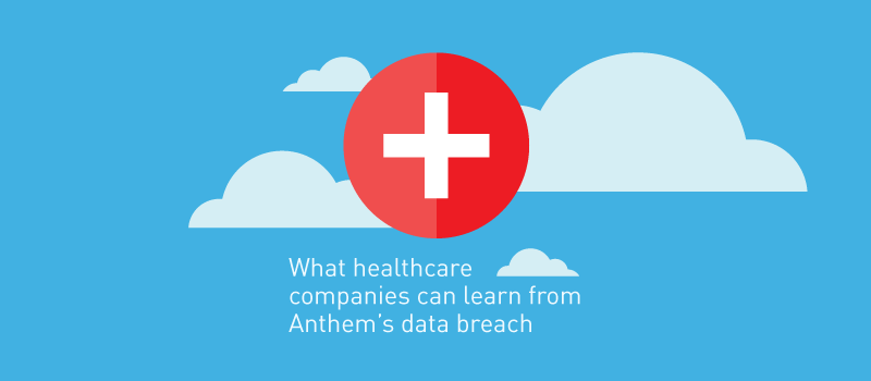 View post: What healthcare companies can learn from Anthem's data breach