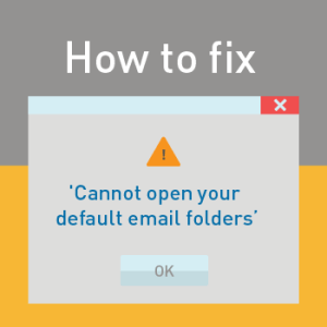 View post: How to fix 'cannot open your default email folders'
