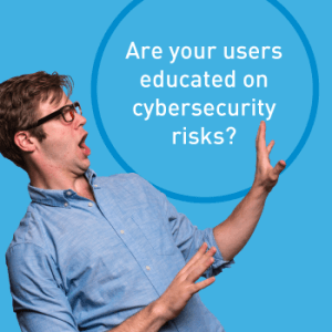 View post: Make sure your users are educated about cybersecurity risks
