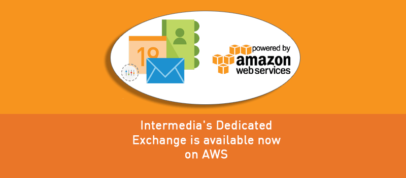View post: Intermedia's Dedicated Exchange is available now on AWS