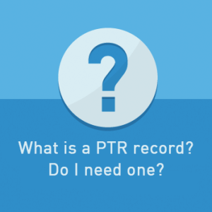 View post: What is a PTR record? Do I need one?