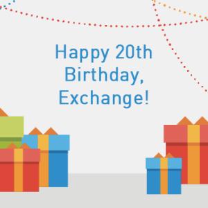 View post: Happy Birthday, Exchange!