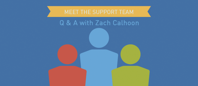 View post: Meet our Support team: A chat with Zach Calhoon, our Client Services Support Guru