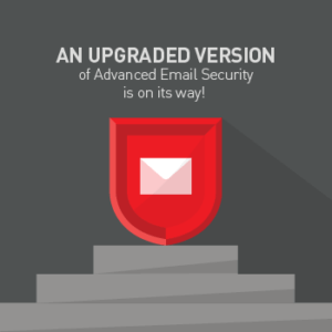 View post: Get ready for Advanced Email Security!