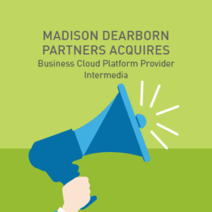 View post: Madison Dearborn Partners to Acquire Business Cloud Platform Provider Intermedia from Oak Hill Capital Partners