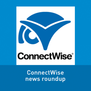 View post: ConnectWise/IT Nation news roundup