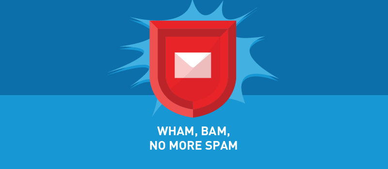 """View post: """"Wham, bam, no more spam!"""" for our new customers"""
