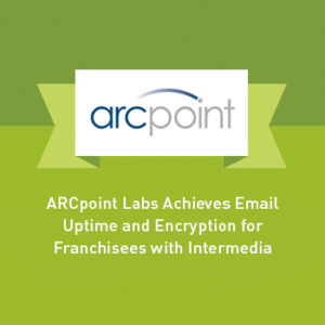 View post: ARCpoint Labs Achieves Email Uptime and Encryption for Franchisees with Intermedia