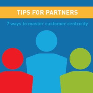 View post: Partners: 7 Easy tips to master customer centricity