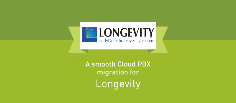 View post: Longevity Reports Above and Beyond Service and Support with Cloud PBX Migration