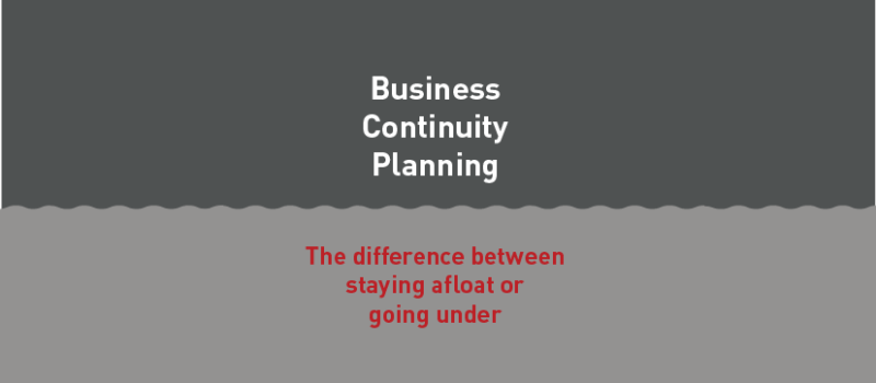 View post: Business continuity planning: The difference between staying afloat or going under