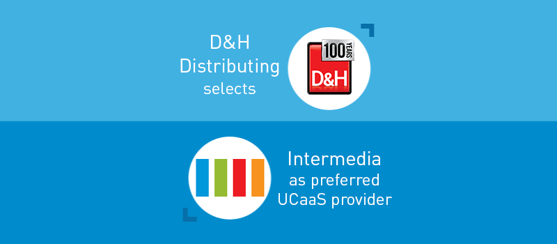 View post: D&H Distributing Selects Intermedia as its Preferred UCaaS Provider